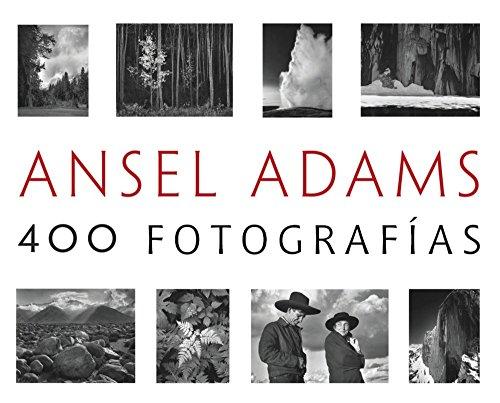 Ansel Adams: 400 Fotografías (Photoclub) por Ansel Adams