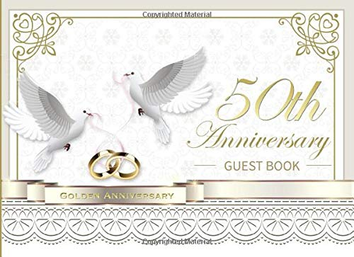 50th Anniversary Guest Book: Beautiful Ornate White and Gold 50th Golden Wedding Anniversary Guestbook Photo Album Memory Keepsake Gift Scrapbook (50 Dekorationen Wedding Anniversary)