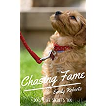 Chasing Fame: Dogs Have Secrets Too (English Edition)