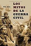 Image de Los Mitos de la Guerra civil (Historia Del Siglo Xx)