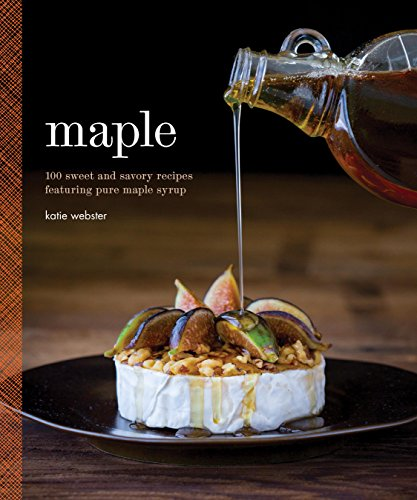 maple-100-sweet-and-savory-recipes-featuring-pure-maple-syrup