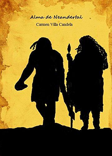 ALMA DE NEANDERTAL por Carmen Villa Candela