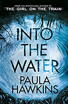 Into the Water: The Number One Bestseller by [Hawkins, Paula]