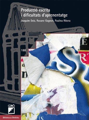 Producció escrita i dificultats d'aprenentatge: 188 (Biblioteca D'Articles) por Joaquim Dolz Mestre