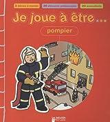 Je joue à être pompier