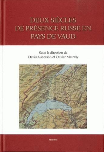 Deux siècles de présence russe en pays de Vaud : Acte du colloque du 11 juin 2011 par David Auberson