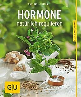 Hormone natürlich regulieren (GU Ratgeber Gesundheit) von [Heepen, Günther H.]