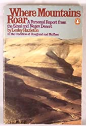 Where Mountains Roar: A Personal Report from the Sinai and Negev Desert