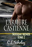 L'Armure Castienne [Nouveau Monde Tome 2] (French Edition)