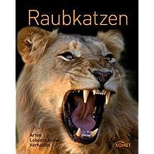 Raubkatzen: Arten, Lebensraum, Verhalten