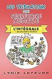 Les tribulations d'une secrétaire médicale: L'intégrale...