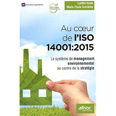 Au coeur de l'ISO 14001:2015: Le système de management environnemental au centre de la stratégie.