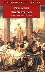 The Satyricon (Oxford World's Classics) by Petronius (1999-05-06)