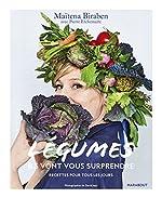 Légumes - Ils vont vous surprendre de Maïtena Biraben