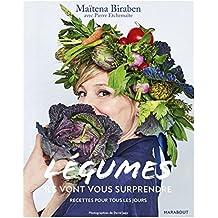 Légumes : ils vont vous surprendre : mes recettes de tous les jours