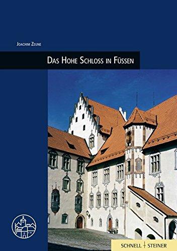 Das Hohe Schloss in Füssen (Burgen, Schlösser und Wehrbauten in Mitteleuropa, Band 25)