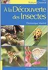 A la découverte des Insectes par Martiré