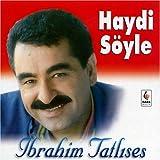 Songtexte von İbrahim Tatlıses - Haydi Söyle