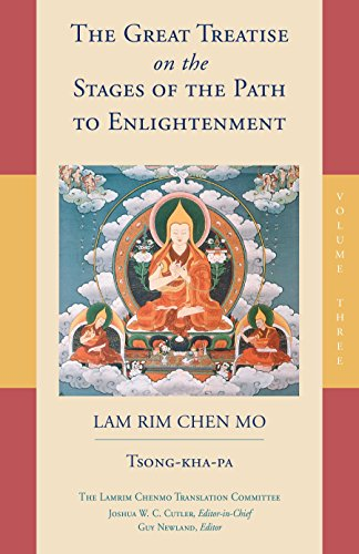 The Great Treatise on the Stages of the Path to Enlightenment (Volume 3) (The Great Treatise on the Stages of the Path, the Lamrim Chenmo, Band 3)