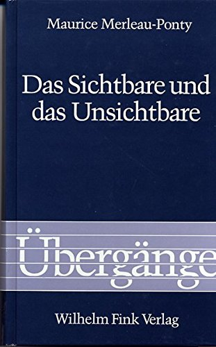 Das Sichtbare und das Unsichtbare: Gefolgt von Arbeitsnotizen (Übergänge, Band 13)