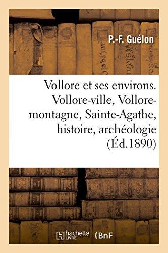 Vollore Et Ses Environs. Vollore-Ville, Vollore-Montagne, Sainte-Agathe, Histoire, Archéologie