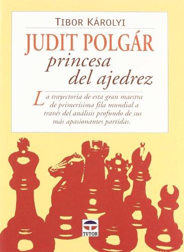 Judit Polgár Princesa Del Ajedrez por Tibor Károlyi
