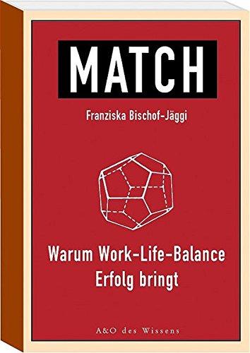 Match!: Warum Work-Life-Balance Erfolg bringt