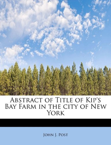 Abstract of Title of Kip's Bay Farm in the city
