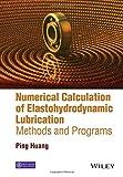 Numerical Calculation of Elastohydrodynamic Lubrication: Methods and Programs
