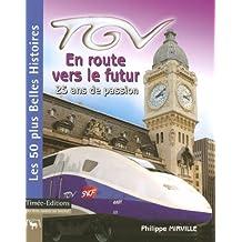 TGV En route vers le futur : 25 ans de passion