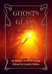 Ghosts in the Glass & Other Stories