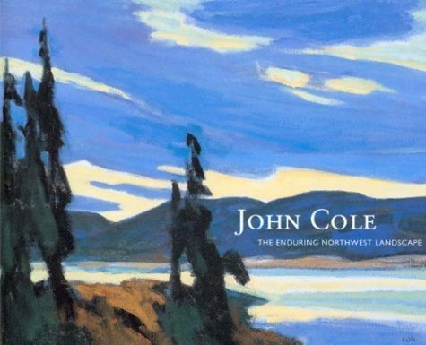 john-cole-the-enduring-northwest-landscape-by-deloris-tarzan-ament-2003-08-01