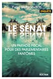 Le Sénat : Un paradis fiscal pour des parlementaires fantômes (Documents)