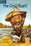 [(What Was the Gold Rush?)] [By (author) Joan Holub ] published on (July, 2013)