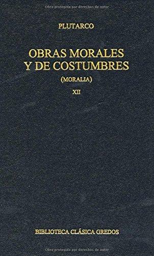 Obras morales y de costumbres / Morals and Custom Works par J.F.) PLUTARCO  (MARTOS MONTIEL