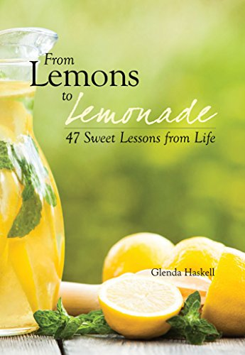 From Lemons to Lemonade: 47 Sweet Lessons from Life (English Edition)