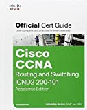Cisco CCNA Routing and Switching ICND2 200-101 Official Cert Guide, Academic Edition by Wendell Odom (2013-07-10)