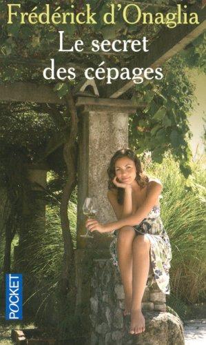 SECRET DES CEPAGES par FREDERICK D' ONAGLIA