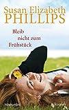 Bleib nicht zum Frühstück! (Die Chicago-Stars-Romane, Band 3) - Susan Elizabeth Phillips