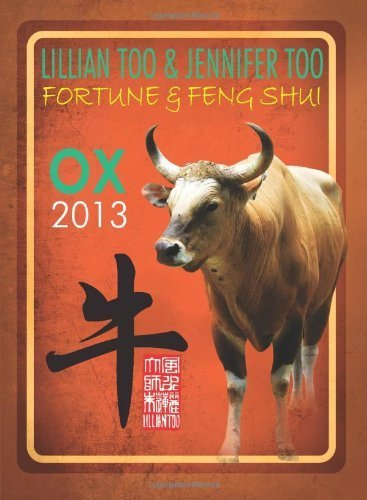 Lillian Too & Jennifer Too Fortune & Feng Shui 2013 Ox by Lillian Too & Jennifer Too (2012) Paperback