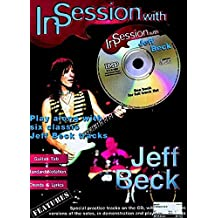 In Session with Jeff Beck: Play Along with Six Classic Jeff Beck Tracks, Book & CD [With CD]: (Guitar Tab)