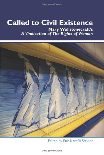 """Called to Civil Existence: Mary Wollstonecraft S """"A Vindication of the Rights of Woman"""" (Dialogue, Band 17)"""