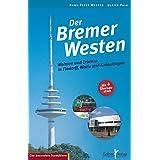 Der Bremer Westen: Wohnen und Erleben in Findorff, Walle und Gröpelingen (Der besondere Stadtführer)