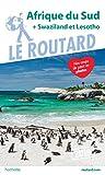 Guide du Routard Afrique du Sud 2019: (+ Swaziland et Lesotho)...