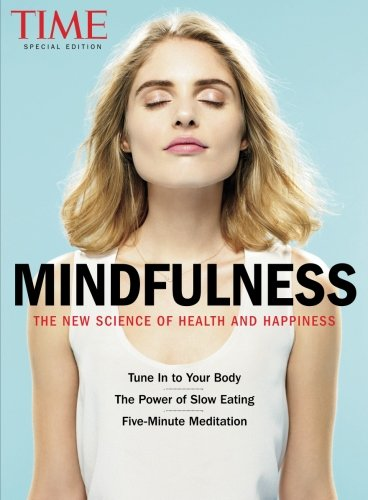 TIME Mindfulness: The New Science of Health and Happiness por The Editors Of TIME