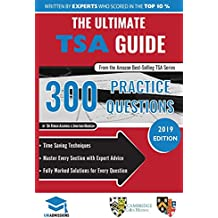 The Ultimate TSA Guide- 300 Practice Questions: Fully Worked Solutions, Time Saving Techniques, Score Boosting Strategies, Annotated Essays, 2019 ... for Thinking Skills Assessment UniAdmissions