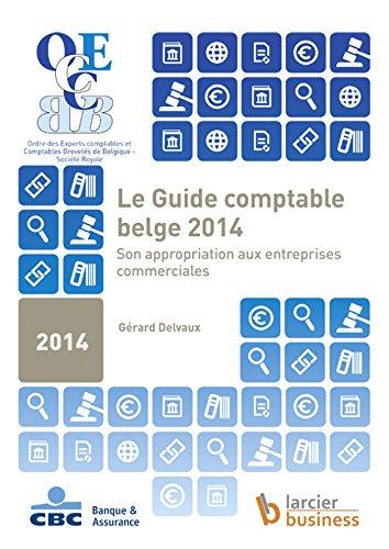 Le guide comptable belge: Son appropriation aux entreprises commerciales par Gérard Delvaux