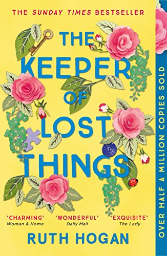 The Keeper of Lost Things: winner of the Richard & Judy Readers' Award and Sunday Times bestseller by [Hogan, Ruth]