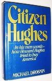 Citizen Hughes / Michael Drosnin - Michael Drosnin