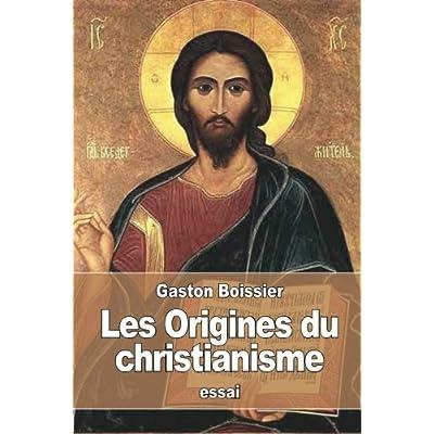 Les Origines du christianisme
